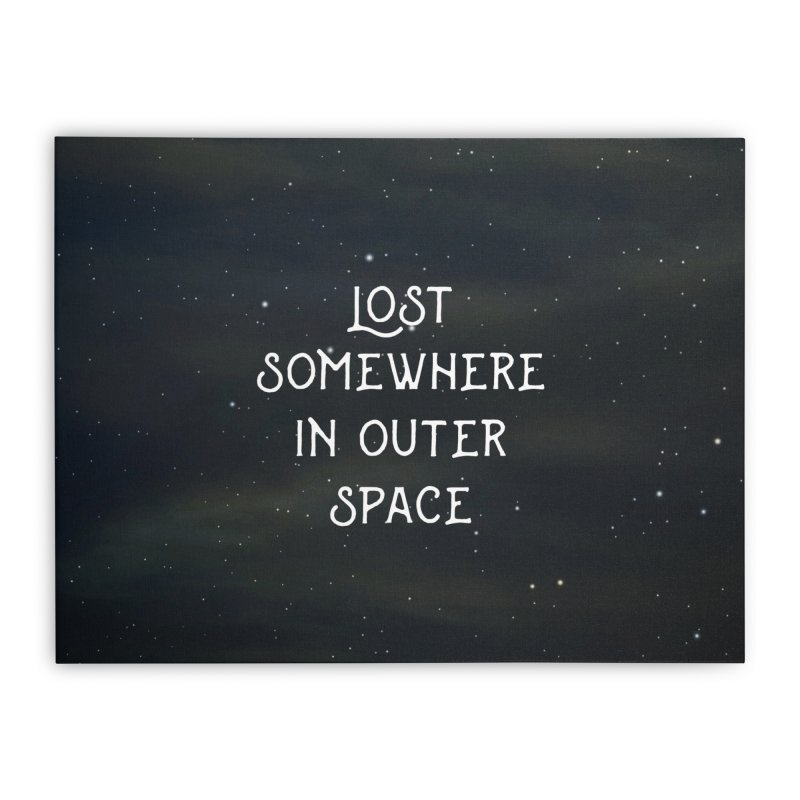 LOST SOMEWHERE IN OUTER SPACE Home Stretched Canvas by pick&roll