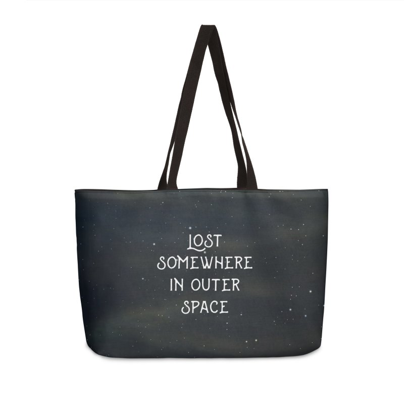 LOST SOMEWHERE IN OUTER SPACE in Weekender Bag by pick&roll
