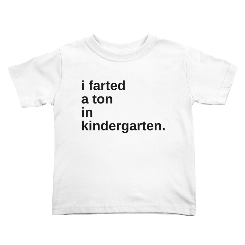 i farted... Kids Toddler T-Shirt by pictrola graphics