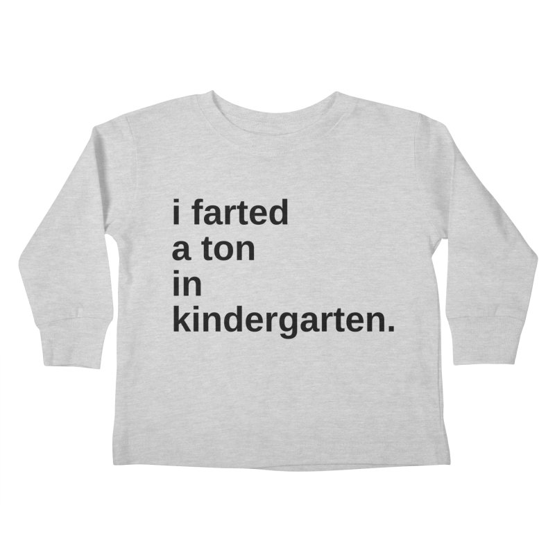 i farted... Kids Toddler Longsleeve T-Shirt by pictrola graphics
