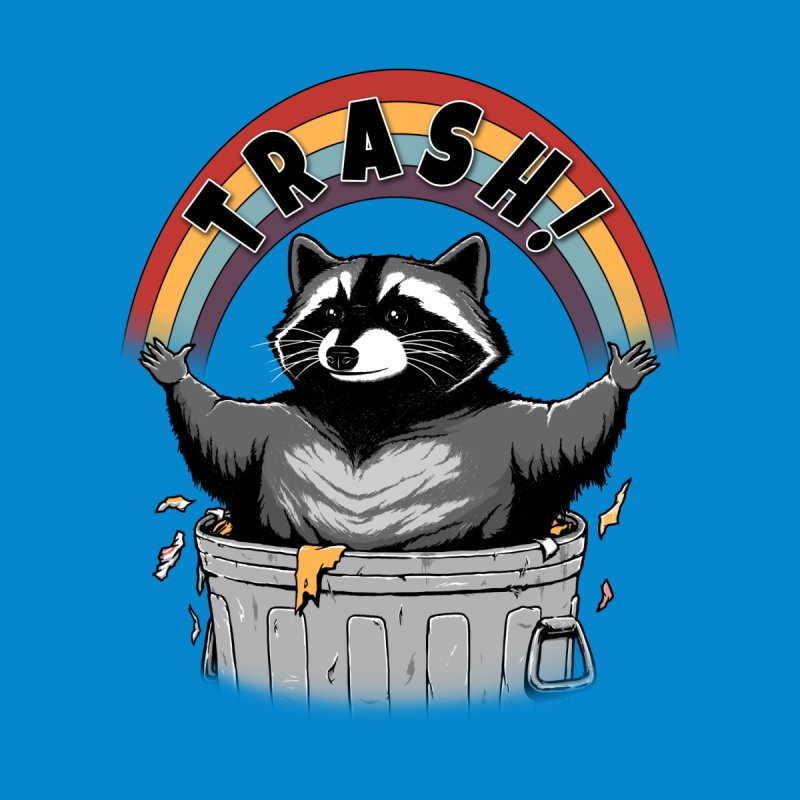 As long as we have Trash! Kids Baby T-Shirt by Pigboom's Artist Shop