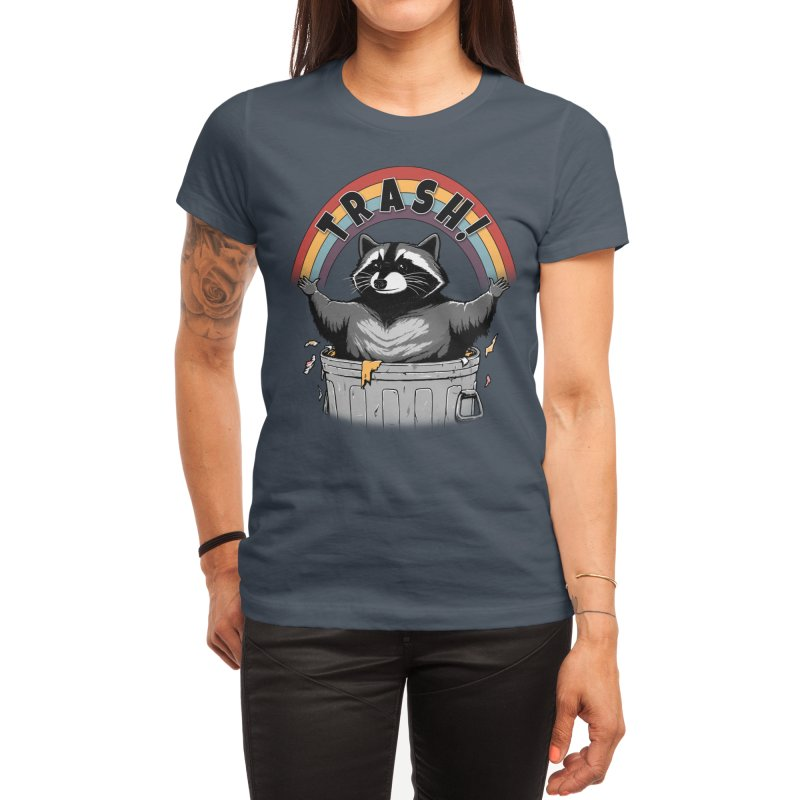 As long as we have Trash! Women's T-Shirt by Pigboom's Artist Shop