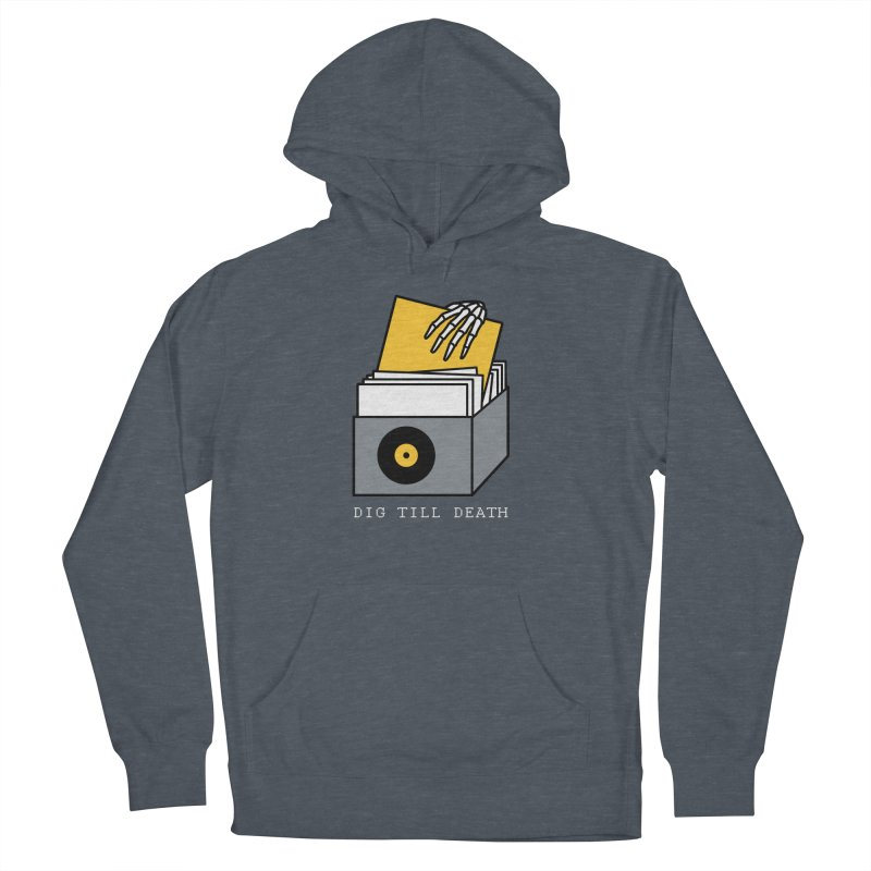 Dig Till Death Men's French Terry Pullover Hoody by Pigboom's Artist Shop