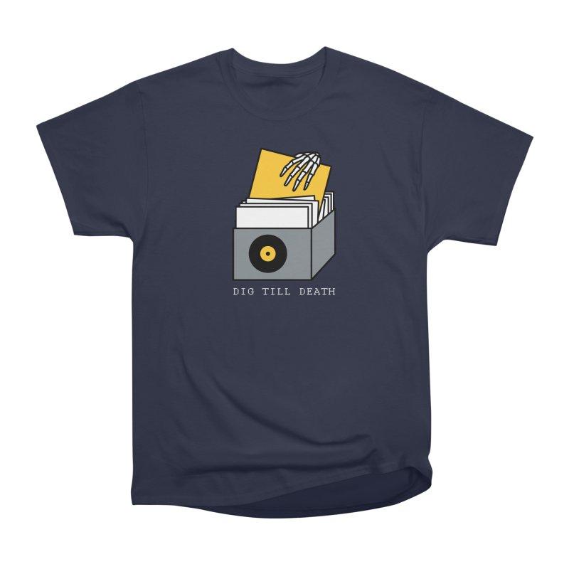 Dig Till Death Women's Heavyweight Unisex T-Shirt by Pigboom's Artist Shop