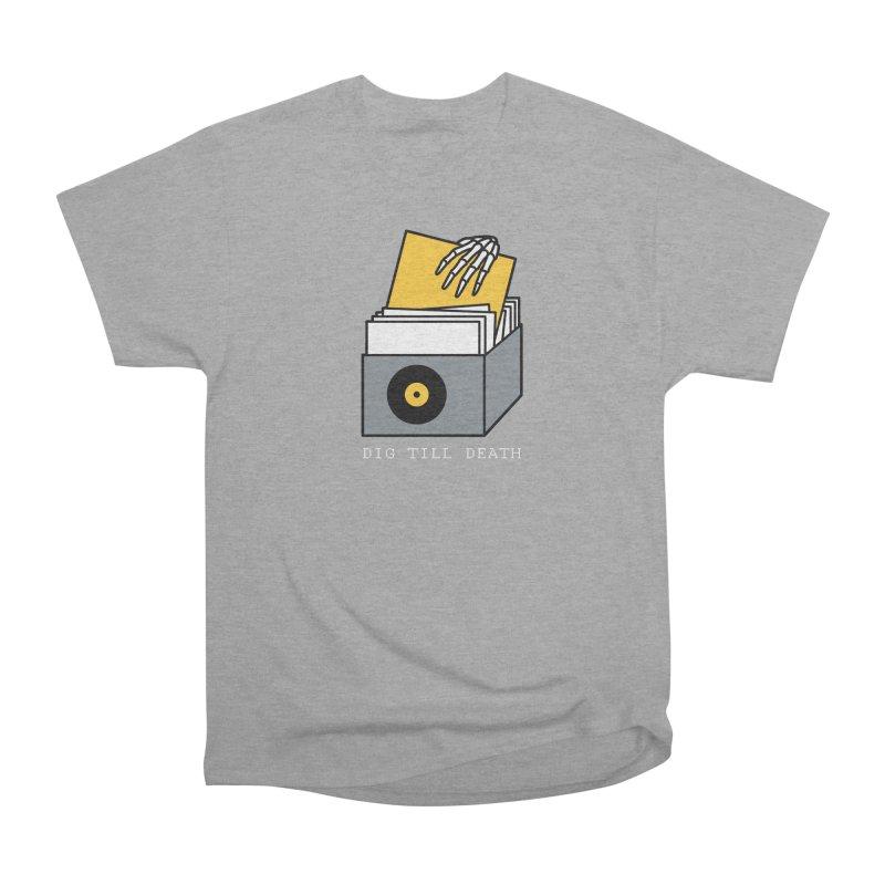 Dig Till Death Men's Heavyweight T-Shirt by Pigboom's Artist Shop