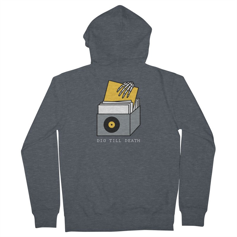 Dig Till Death Men's French Terry Zip-Up Hoody by Pigboom's Artist Shop