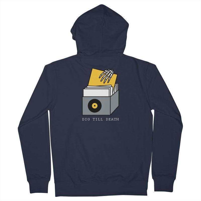 Dig Till Death Men's Zip-Up Hoody by Pigboom's Artist Shop