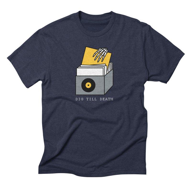 Dig Till Death Men's Triblend T-Shirt by Pigboom's Artist Shop