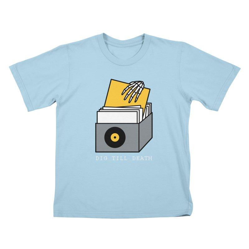 Dig Till Death Kids T-Shirt by Pigboom's Artist Shop