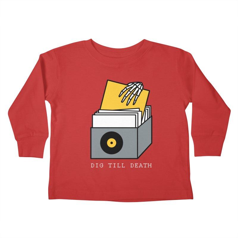 Dig Till Death Kids Toddler Longsleeve T-Shirt by Pigboom's Artist Shop