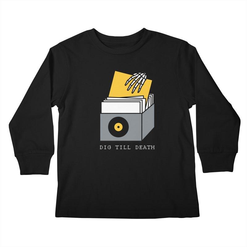 Dig Till Death Kids Longsleeve T-Shirt by Pigboom's Artist Shop
