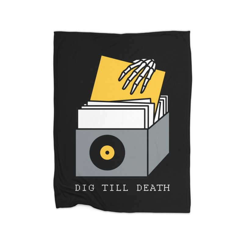 Dig Till Death Home Fleece Blanket by Pigboom's Artist Shop
