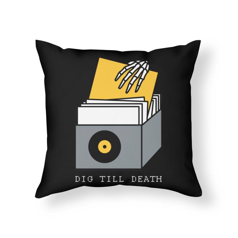 Dig Till Death Home Throw Pillow by Pigboom's Artist Shop