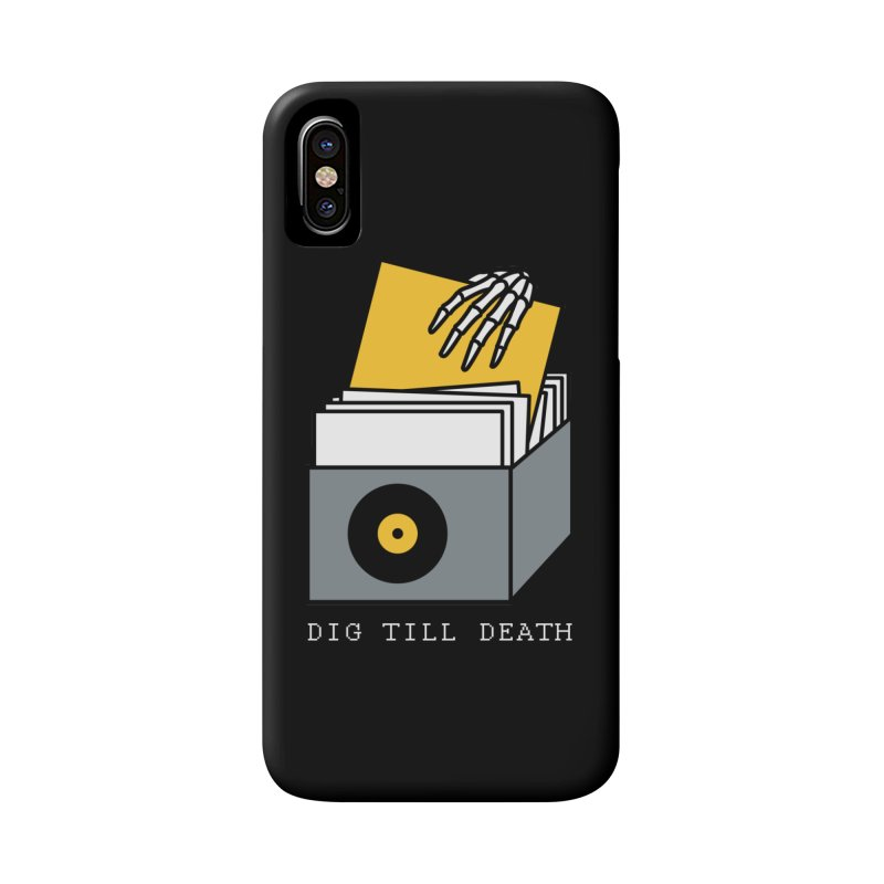 Dig Till Death Accessories Phone Case by Pigboom's Artist Shop