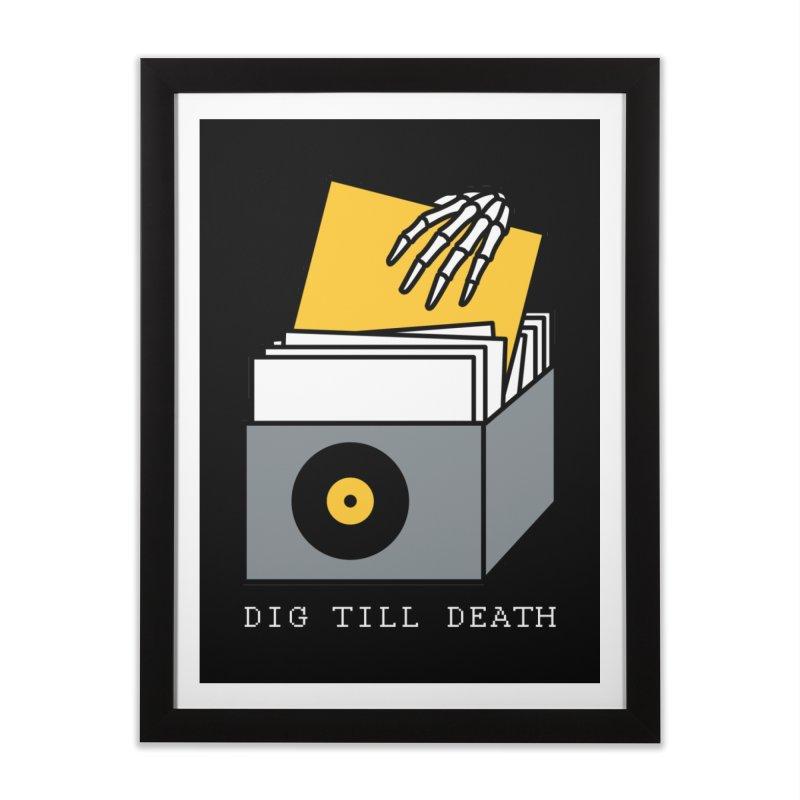 Dig Till Death Home Framed Fine Art Print by Pigboom's Artist Shop