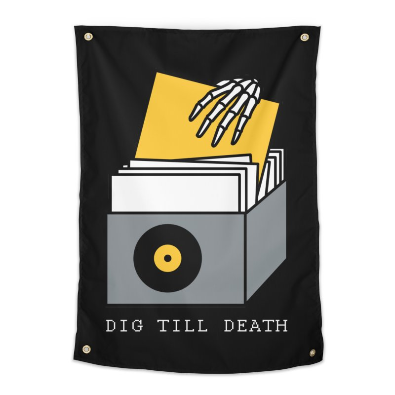Dig Till Death Home Tapestry by Pigboom's Artist Shop