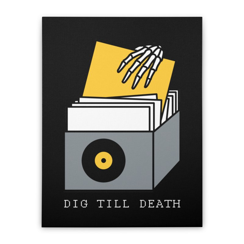 Dig Till Death Home Stretched Canvas by Pigboom's Artist Shop