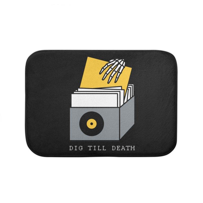 Dig Till Death Home Bath Mat by Pigboom's Artist Shop