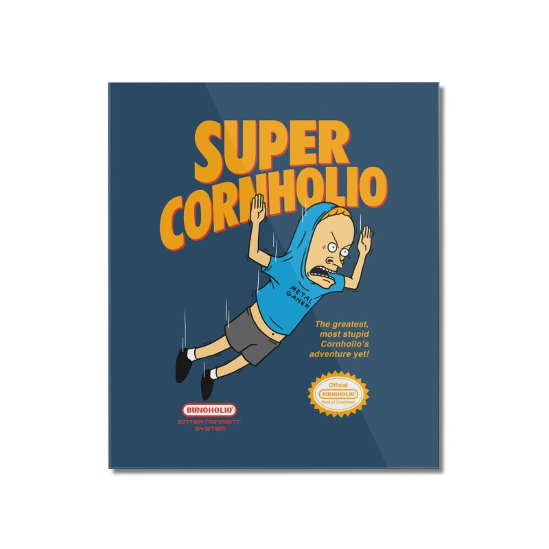 Super Cornholio Home Mounted Acrylic Print by Pigboom's Artist Shop