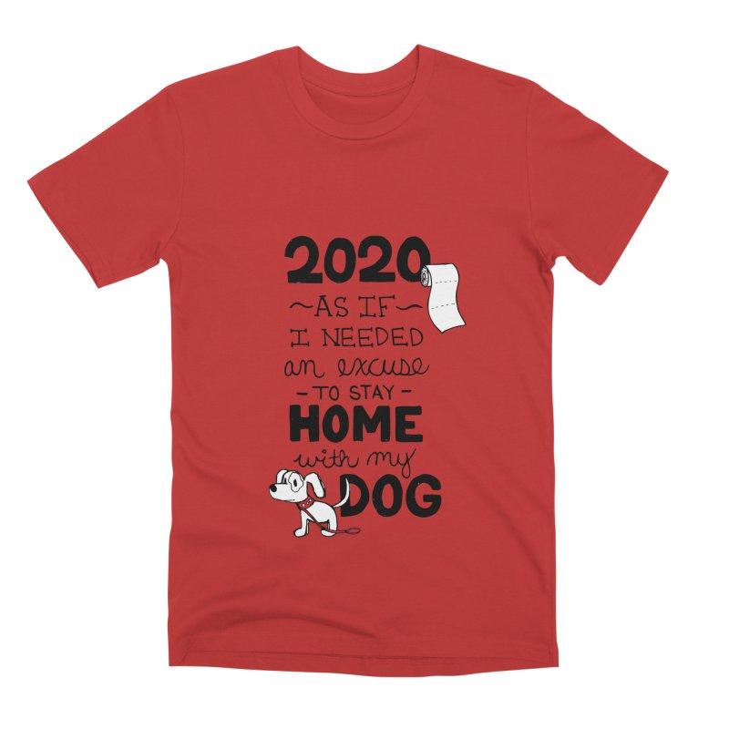 No Excuses Needed Men's T-Shirt by Pigdog