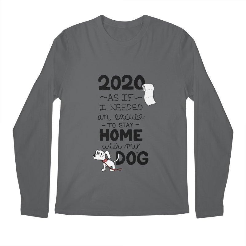 No Excuses Needed Men's Longsleeve T-Shirt by Pigdog