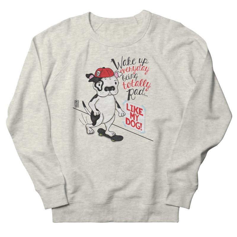 Totally Rad Men's French Terry Sweatshirt by Pigdog