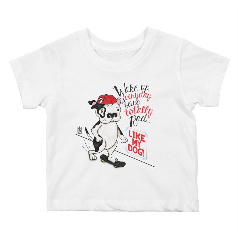 Totally Rad Kids Baby T-Shirt by Pigdog