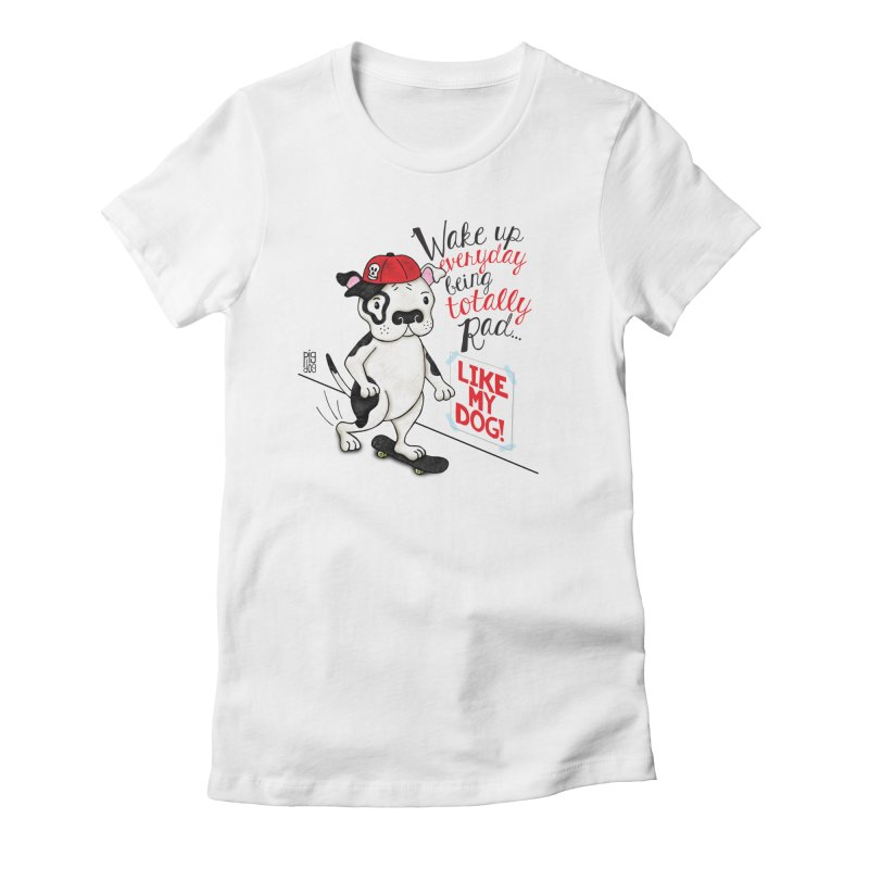 Totally Rad Women's T-Shirt by Pigdog