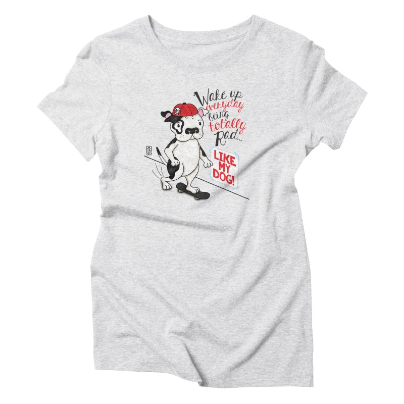 Totally Rad Women's T-Shirt by Pigdog