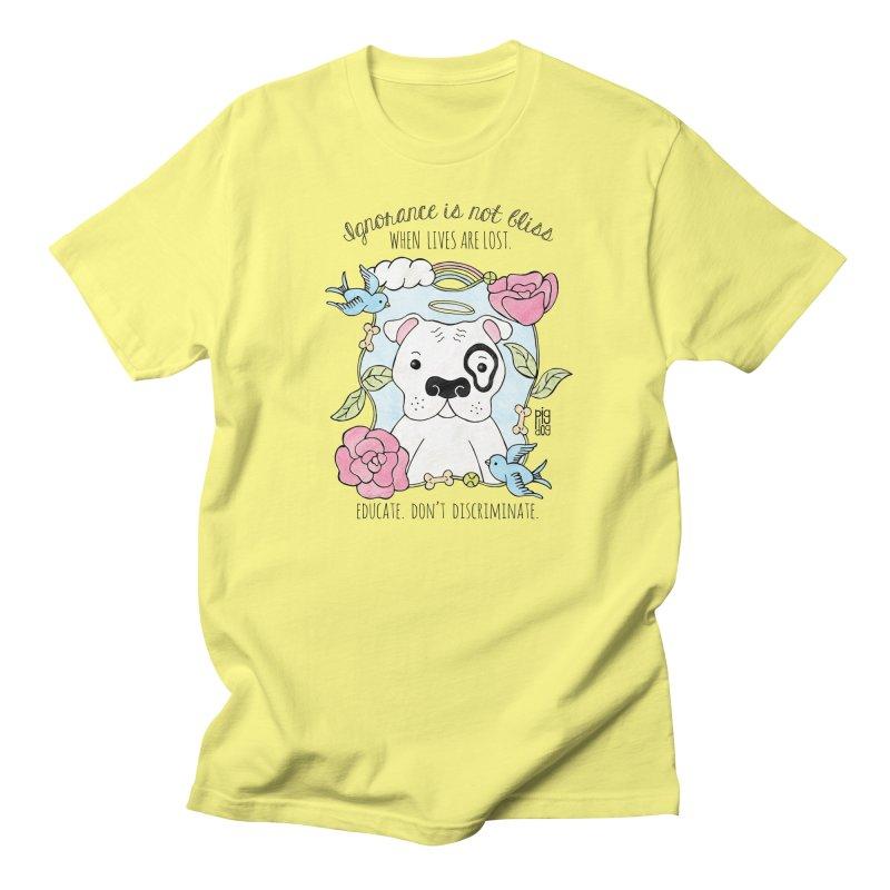 Ignorance Is Not Bliss Men's T-Shirt by Pigdog