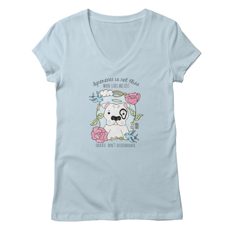 Ignorance Is Not Bliss Women's V-Neck by Pigdog