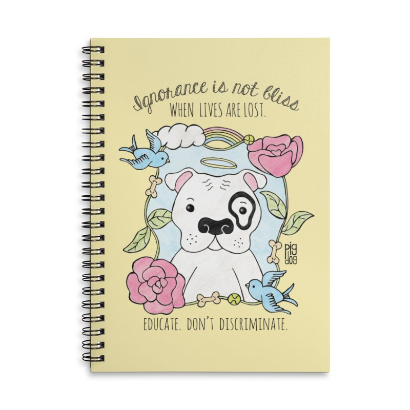 Ignorance Is Not Bliss Accessories Lined Spiral Notebook by Pigdog