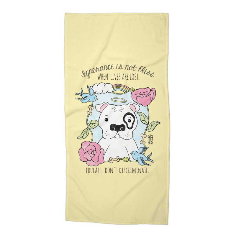 Ignorance Is Not Bliss Accessories Beach Towel by Pigdog