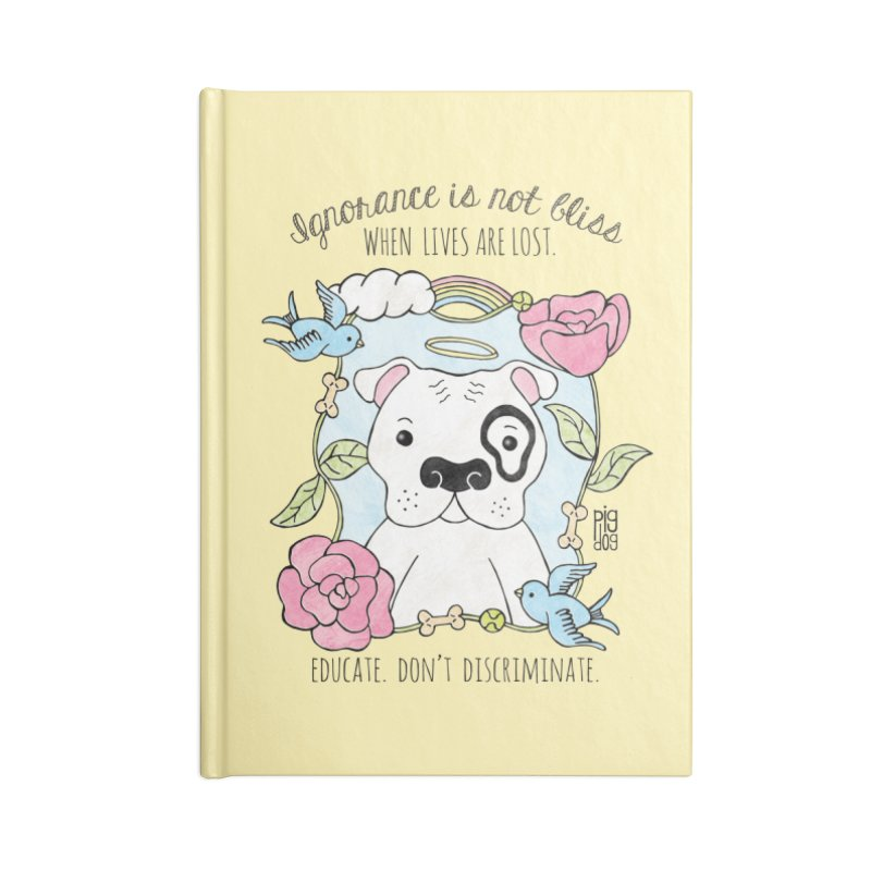 Ignorance Is Not Bliss Accessories Lined Journal Notebook by Pigdog