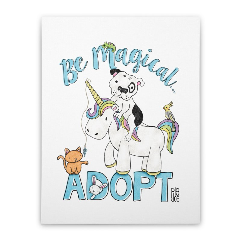 Be Magical Home Stretched Canvas by Pigdog