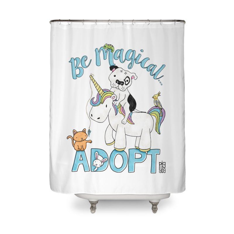 Be Magical Home Shower Curtain by Pigdog