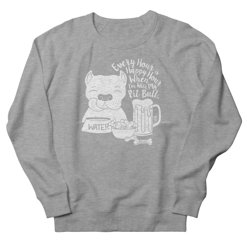 Pit Bull Happy Hour Women's French Terry Sweatshirt by Pigdog