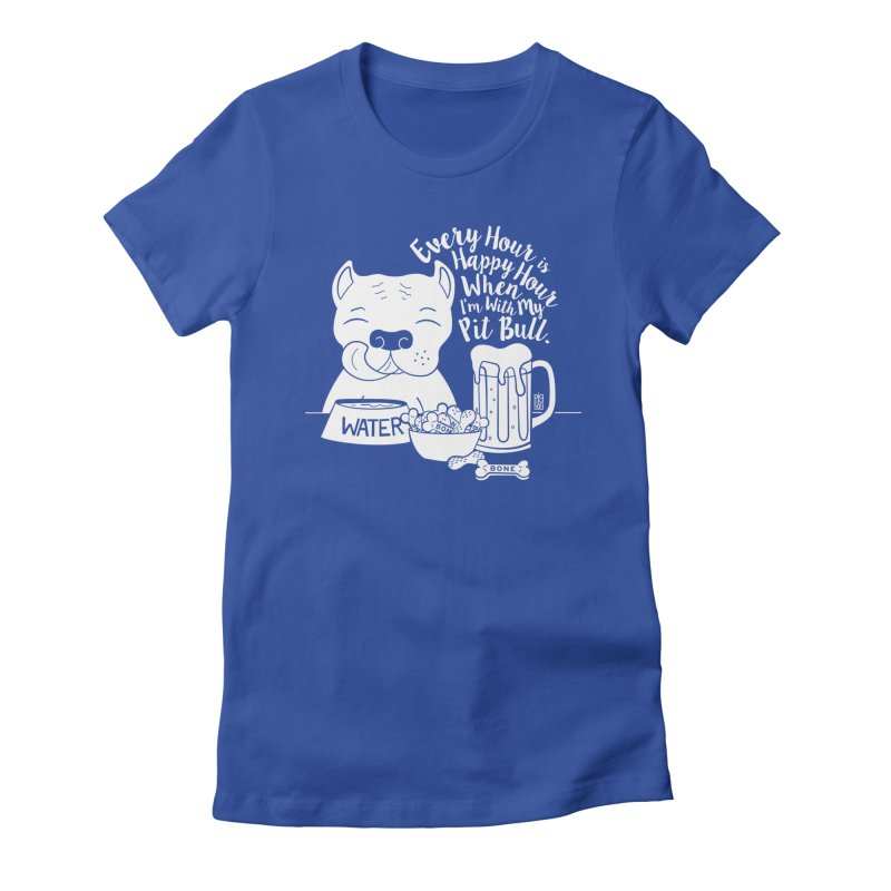 Pit Bull Happy Hour Women's Fitted T-Shirt by Pigdog