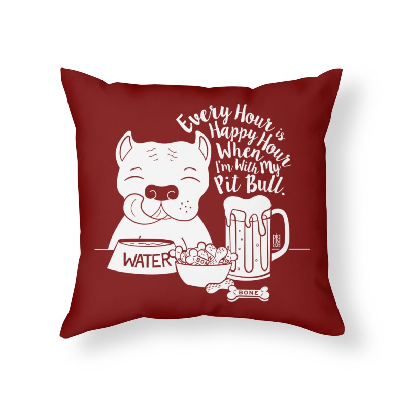 Pit Bull Happy Hour Home Throw Pillow by Pigdog