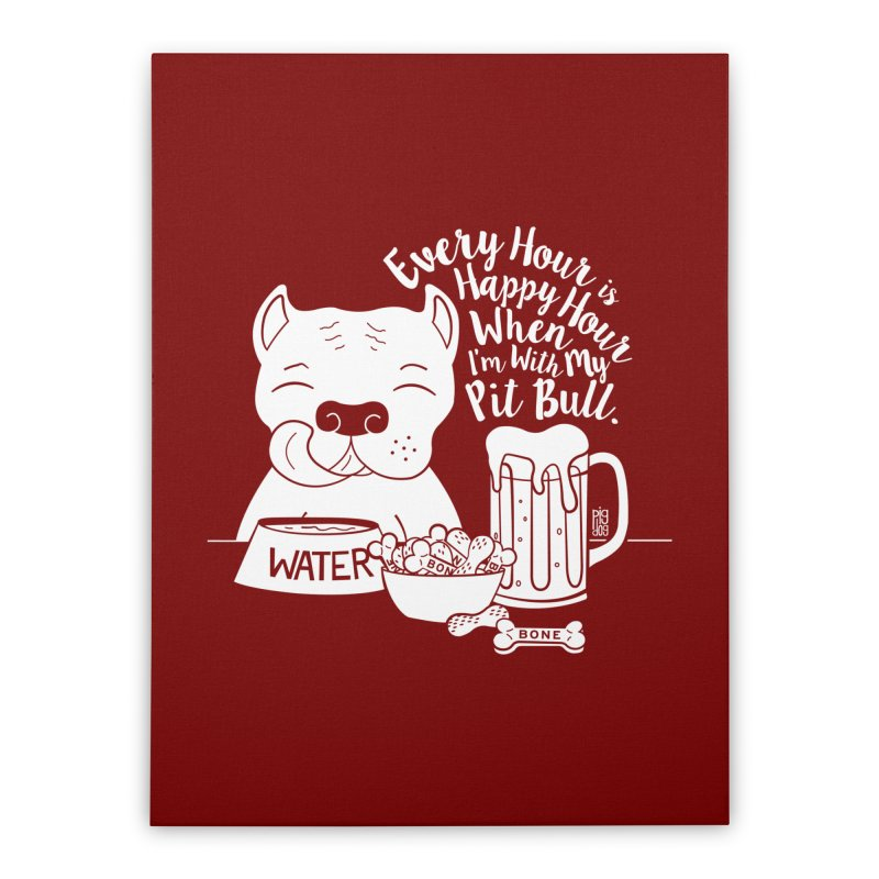 Pit Bull Happy Hour Home Stretched Canvas by Pigdog