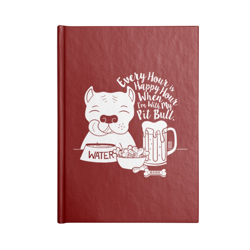 Pit Bull Happy Hour Accessories Blank Journal Notebook by Pigdog