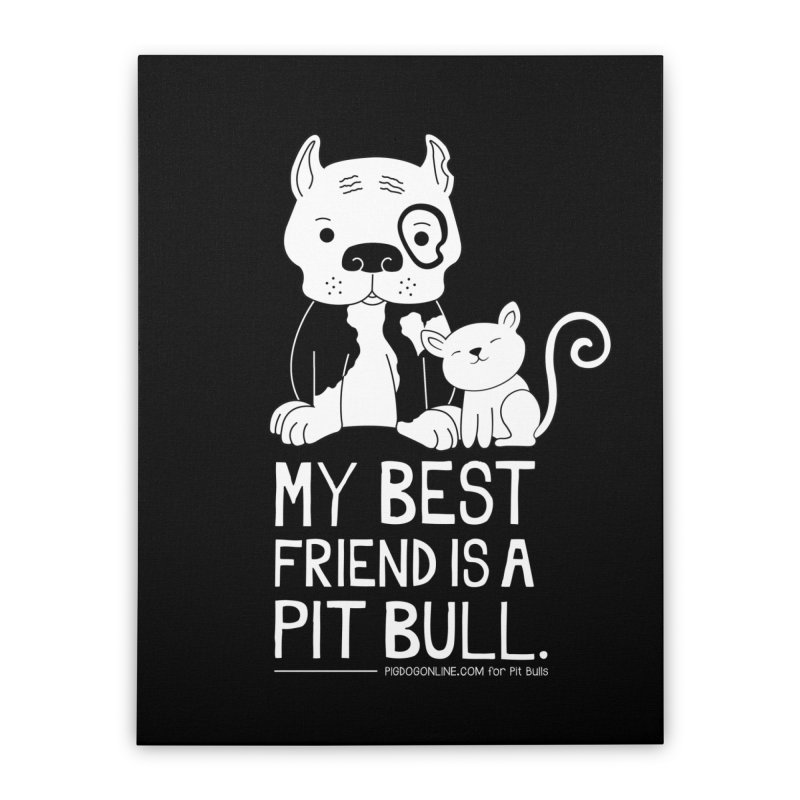 Pittie and Kitty Best Friend Home Stretched Canvas by Pigdog