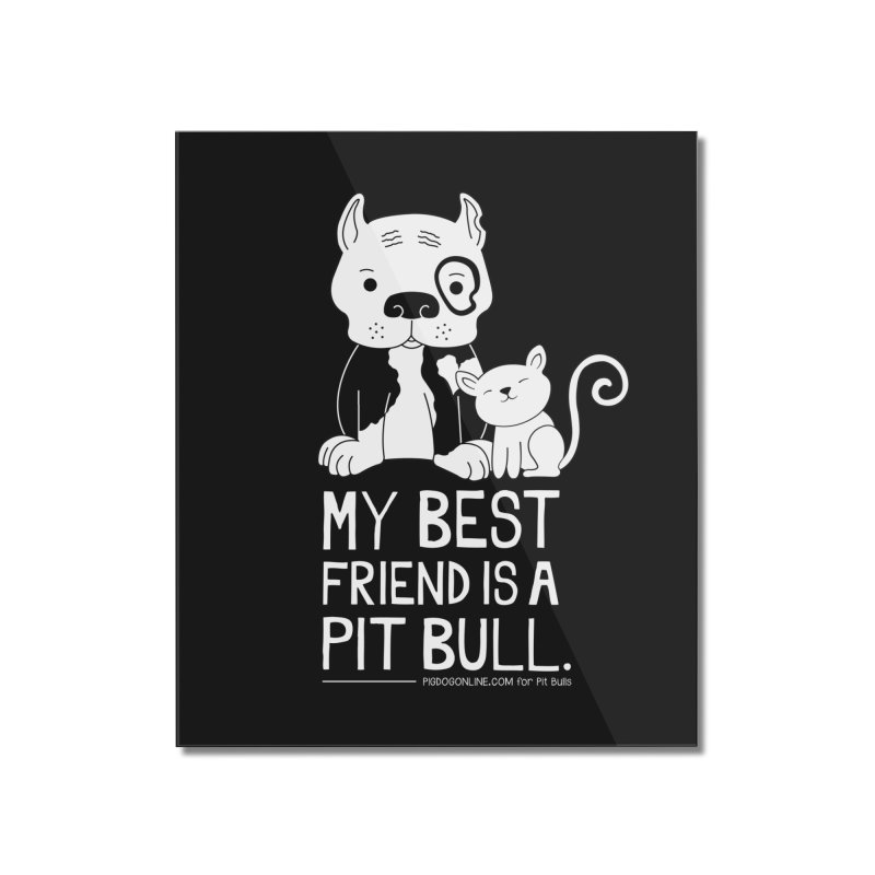 Pittie and Kitty Best Friend Home Mounted Acrylic Print by Pigdog