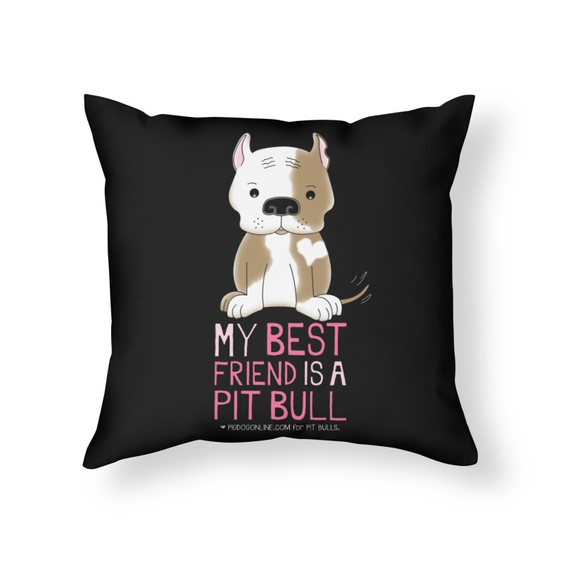 Best Friend Home Throw Pillow by Pigdog