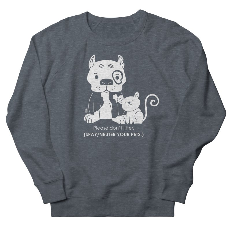Don't Litter Men's French Terry Sweatshirt by Pigdog