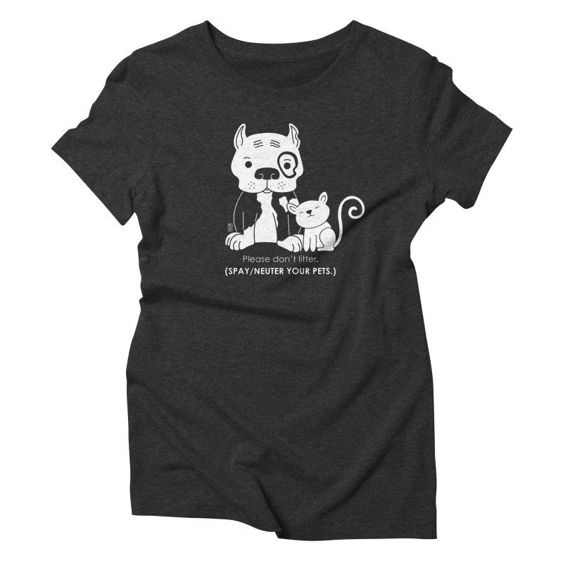 Don't Litter Women's Triblend T-Shirt by Pigdog