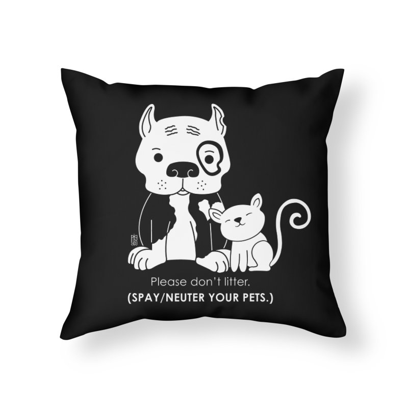 Don't Litter Home Throw Pillow by Pigdog