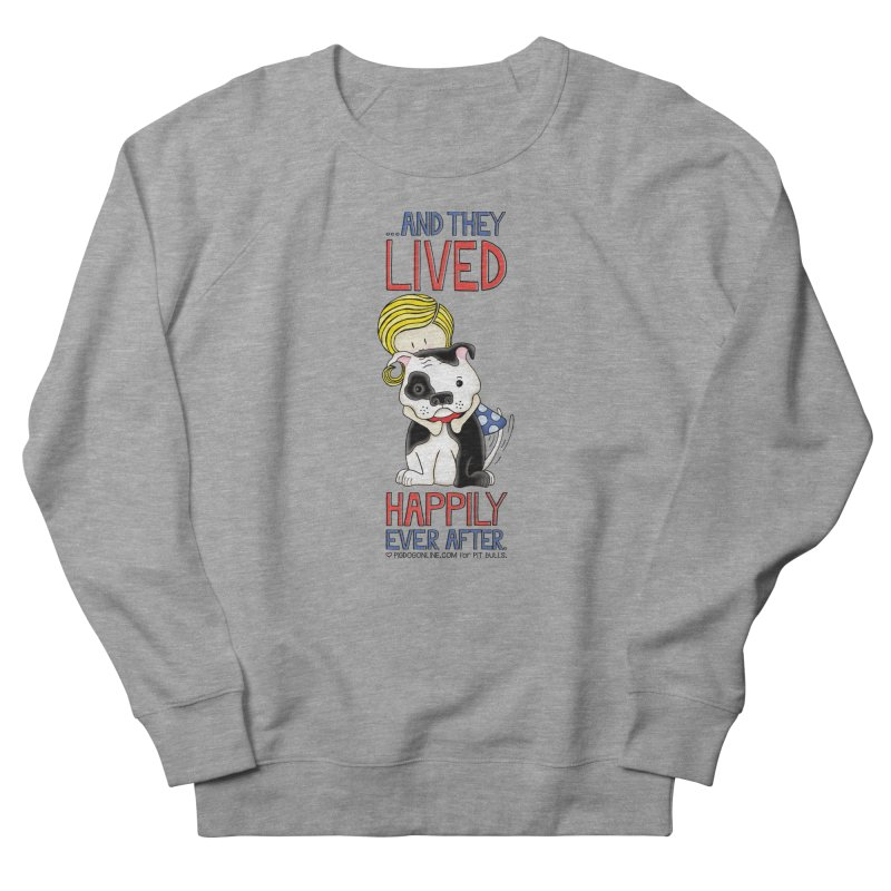 Happily Ever After Women's French Terry Sweatshirt by Pigdog