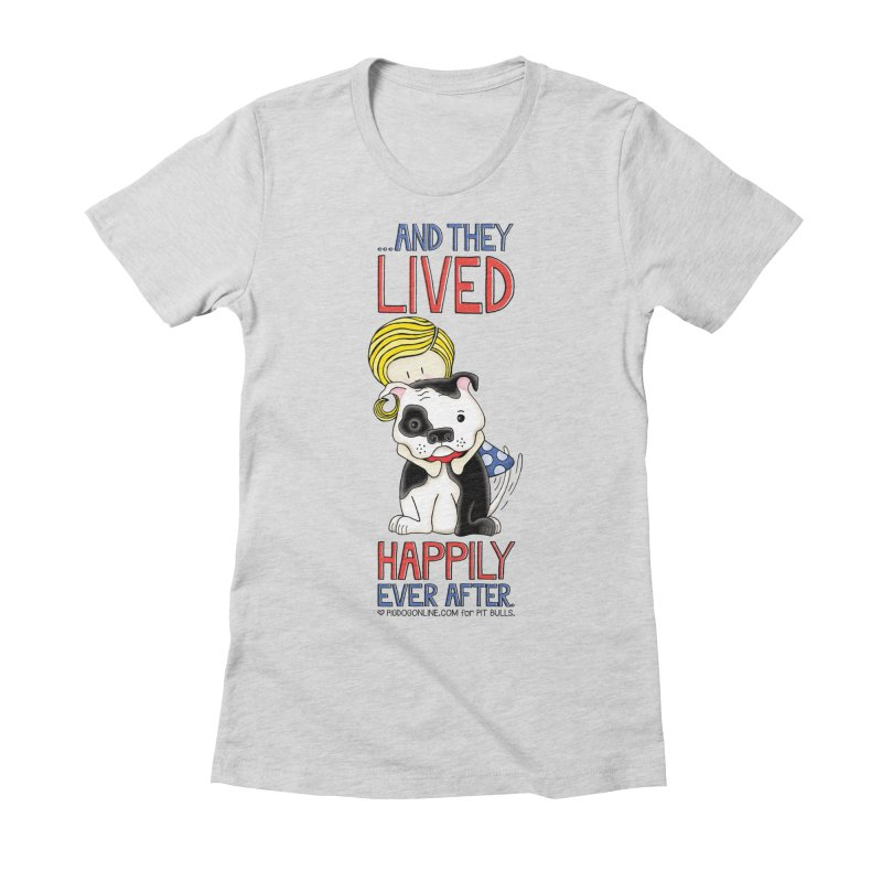 Happily Ever After Women's Fitted T-Shirt by Pigdog