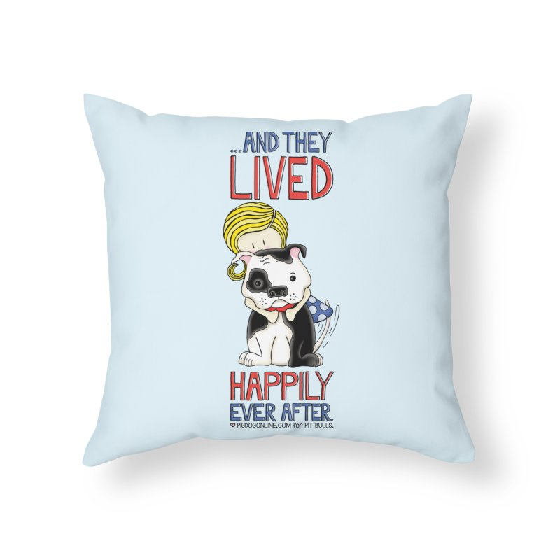 Happily Ever After Home Throw Pillow by Pigdog
